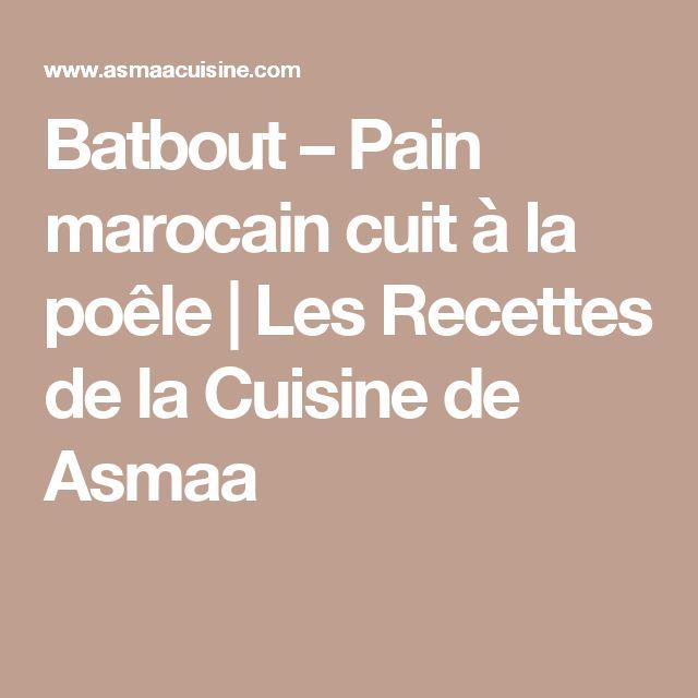 Batbout – Pain marocain cuit à la poêle | Les Recettes de la Cuisine de Asmaa