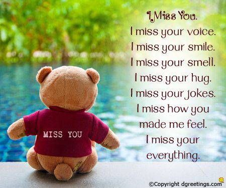Let your loved ones know how much you miss them.
