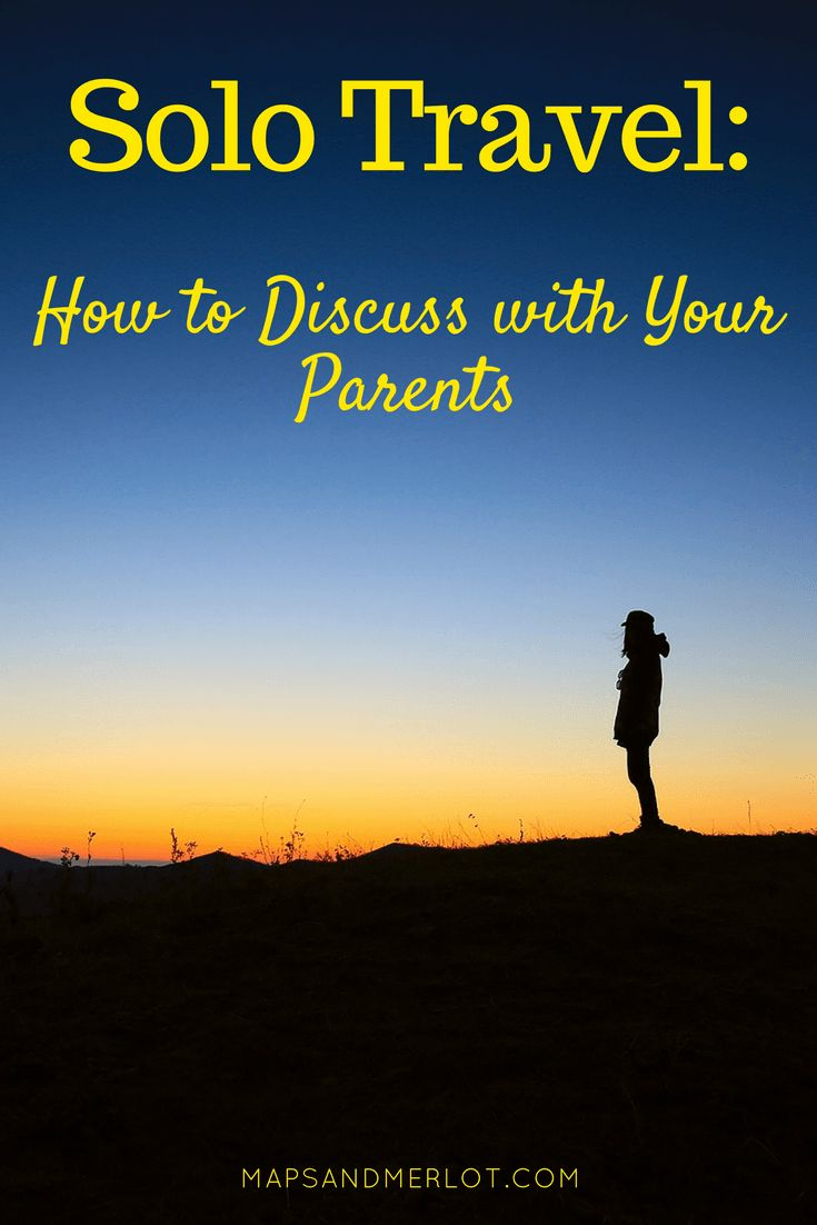 How to discuss solo travel with family - best tips on communicating