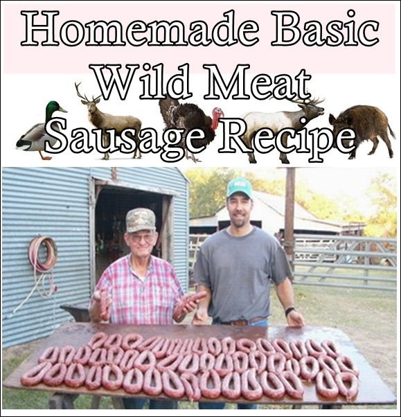 "Homemade Basic Wild Meat Sausage Recipe Homesteading  - The Homestead Survival .Com     ""Please Share This Pin"""