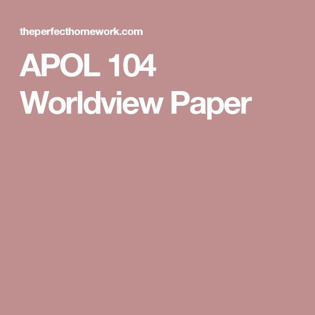 Apo 104 worldview essay