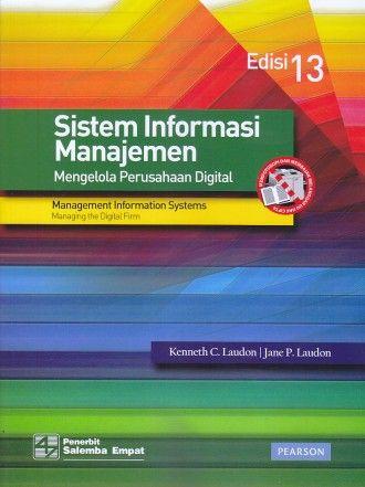 Sistem Informasi Manajemen – Mengelola Perusahaan Digital – Edisi 13 – Kenneth C. Laudon – Jane P. Laudon