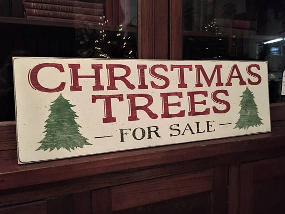 This Large Wood Christmas Trees For Sale Sign Is 11 X 36 And Shown Heavily Distressed In Cream Christmas Tree Sale Christmas Signs Christmas Mantel Decorations