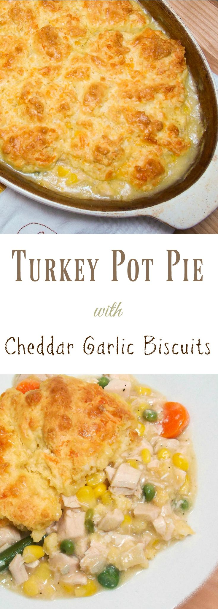 Turkey Pot Pie with Cheddar Garlic Biscuit Topping ...