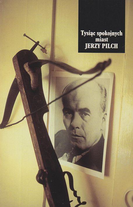 Tysiąc spokojnych miast, Jerzy Pilch