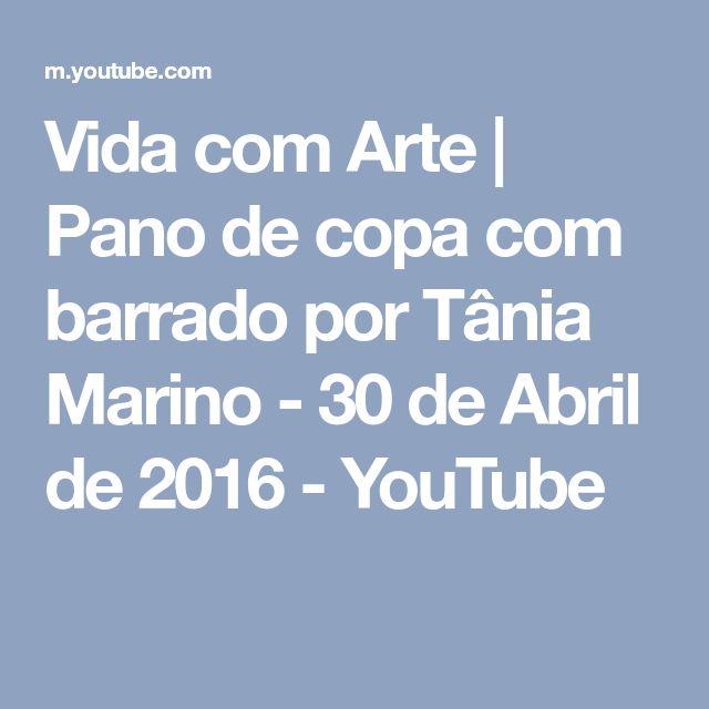 Vida com Arte | Pano de copa com barrado por Tânia Marino - 30 de Abril de 2016 - YouTube