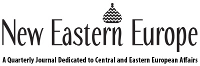 New Eastern Europe - Quarterly Journal on Central and Eastern European Affairs