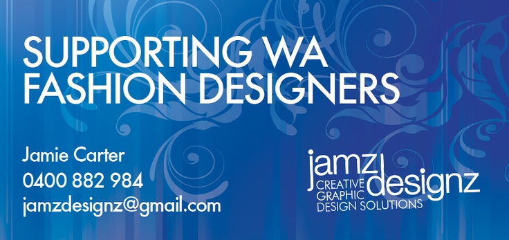 Jamz Designz is an advocate and supporter of WA fashion designers - enhancing their labels through the power of graphic design