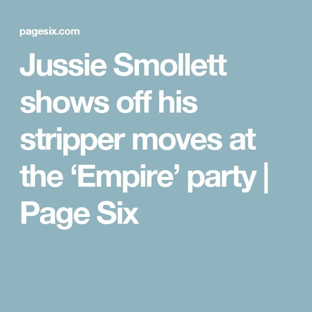 Jussie Smollett shows off his stripper moves at the 'Empire' party | Page Six