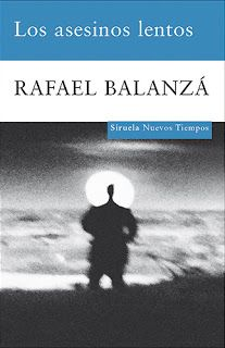 Rafael Balanza - Asesinos lentos