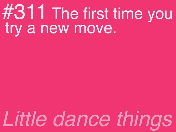 Little Dance Things<<< hard at first but in the end its the best thing in the world. AMBUETES/CABRIOLLES!