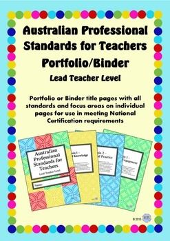 Australian Professional Standards for Teachers Binder/Portfolio - Lead Teacher Level Are you preparing for National Certification as a Highly Accomplished Teacher in the Australian Professional Standards for Teachers (managed by AITSL)? This professional binder/portfolio will help you sort and prepare your evidence.