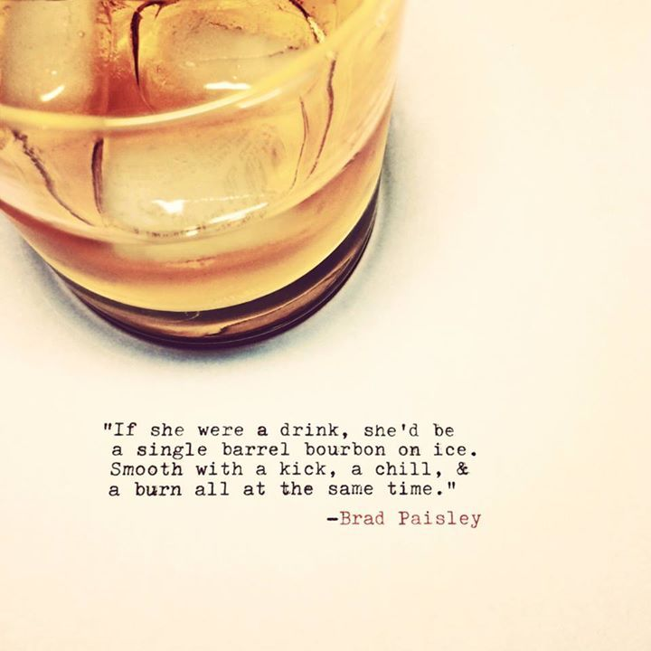 If she were a drink, she'd be a single barrel bourbon on ice. Smooth with a kick, a chill & a burn all at the same time.