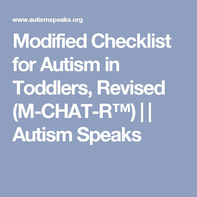 Modified Checklist for Autism in Toddlers, Revised (M-CHAT-R™) | | Autism Speaks