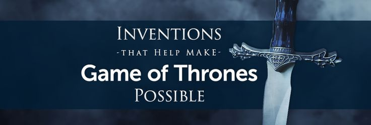 #Inventions that Help Make #GameofThrones Possible @InventHelp #got #technology