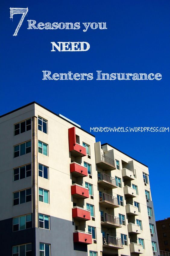 7 Reasons Why You Need Renters Insurance Health Insurance