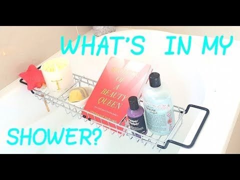 WHAT'S IN MY SHOWER?