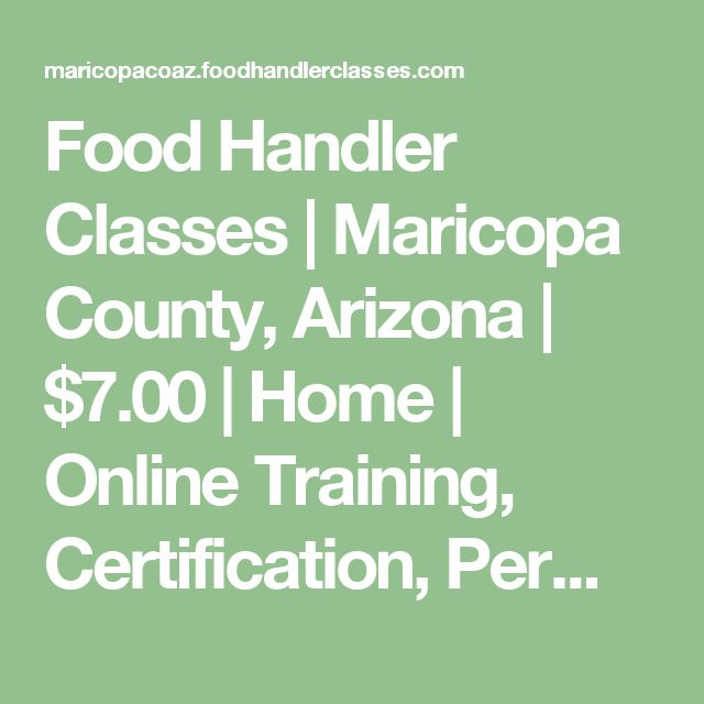 Food Handler Classes | Maricopa County, Arizona | $7.00 | Home | Online Training, Certification, Permit, License, Certificate, Card