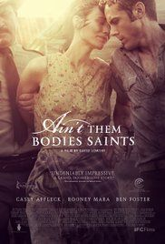 Ain't Them Bodies Saints (Not filmed in Texas but suppose to take place in TX)