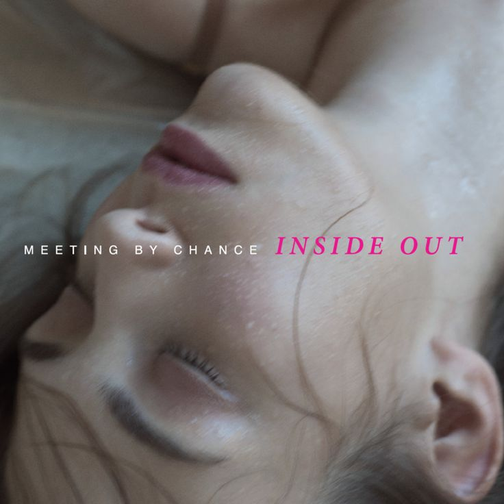 Meeting by Chance - Inside Out