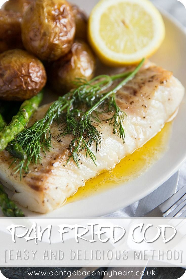 Pan Fried Cod With Video Don T Go Bacon My Heart Recipe Fried Cod Cod Fish Recipes Fish Dinner