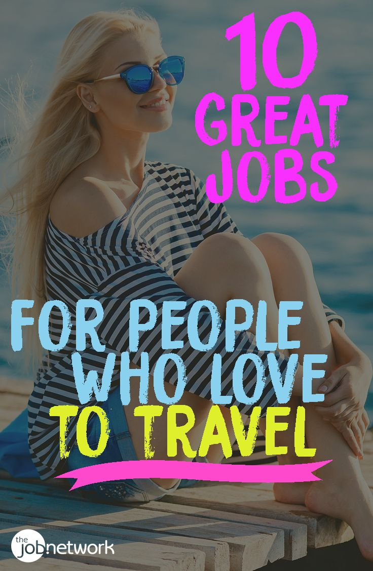 Here are 10 great jobs for people who love to travel. #jobs #travel #motivation