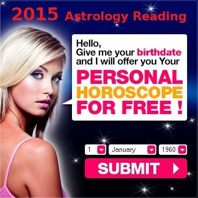 2015 Astrology Reading, free horoscope online, your future online, free horoscope by date of birth, Online horoscope, 2015 horoscope free,horoscope for 2015