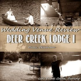 Let's Drink Coffee, Darling: Wedding Venue Review - Deer Creek Lodge