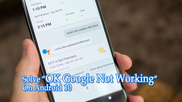 """10 Methods To Solve """"OK Google Not Working"""" On Android 10"""