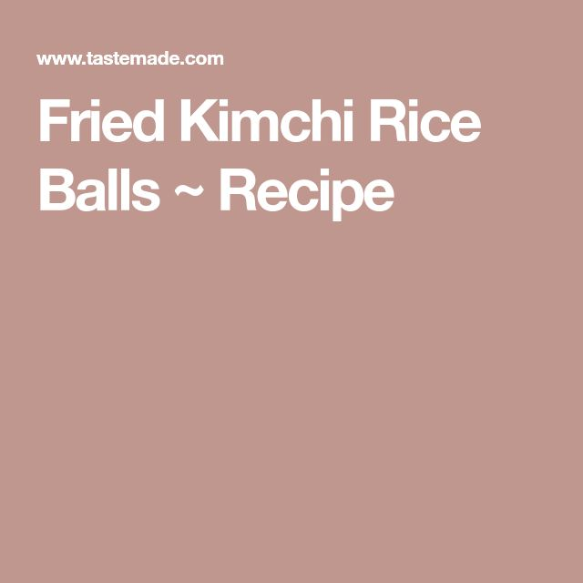 Fried Kimchi Rice Balls ~ Recipe