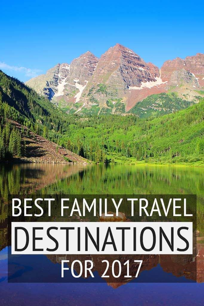 Best family travel destinations for 2017