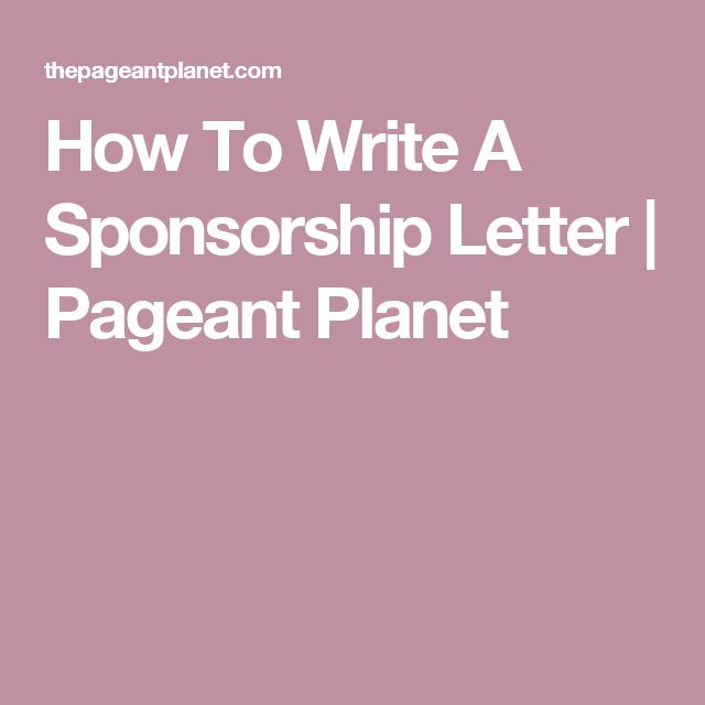 How To Write A Sponsorship Letter | Pageant Planet