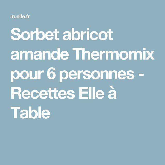 Sorbet abricot amande Thermomix pour 6 personnes - Recettes Elle à Table