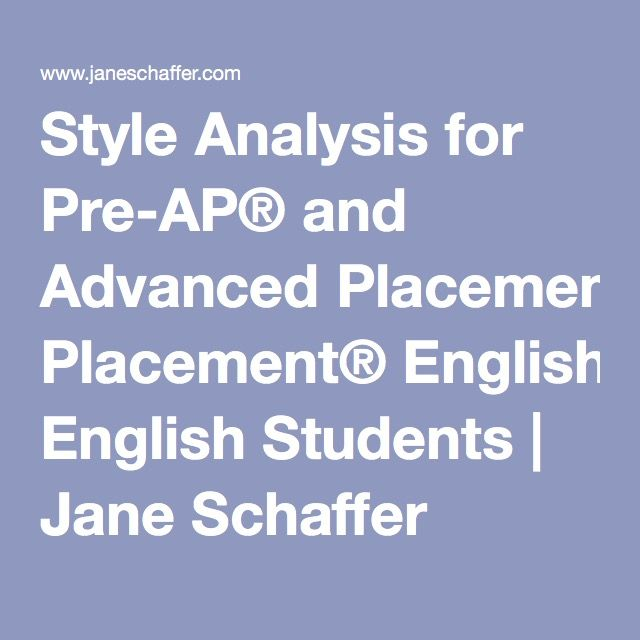 Style Analysis for Pre-AP® and Advanced Placement® English Students | Jane Schaffer Writing Program