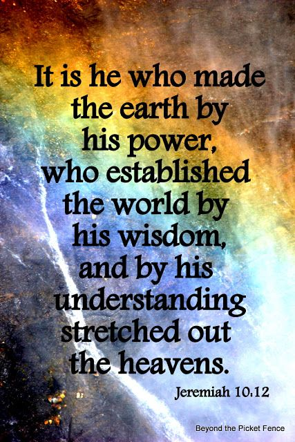 """Isa 40:25, 26 """"To whom can you liken me to make me his equal?"""" says the Holy One. """"Lift up your eyes to heaven and see. Who has created these things? It is the One who brings out their army by number; He calls them all by name. Because of his vast dynamic energy and his awe-inspiring power, Not one of them is missing."""