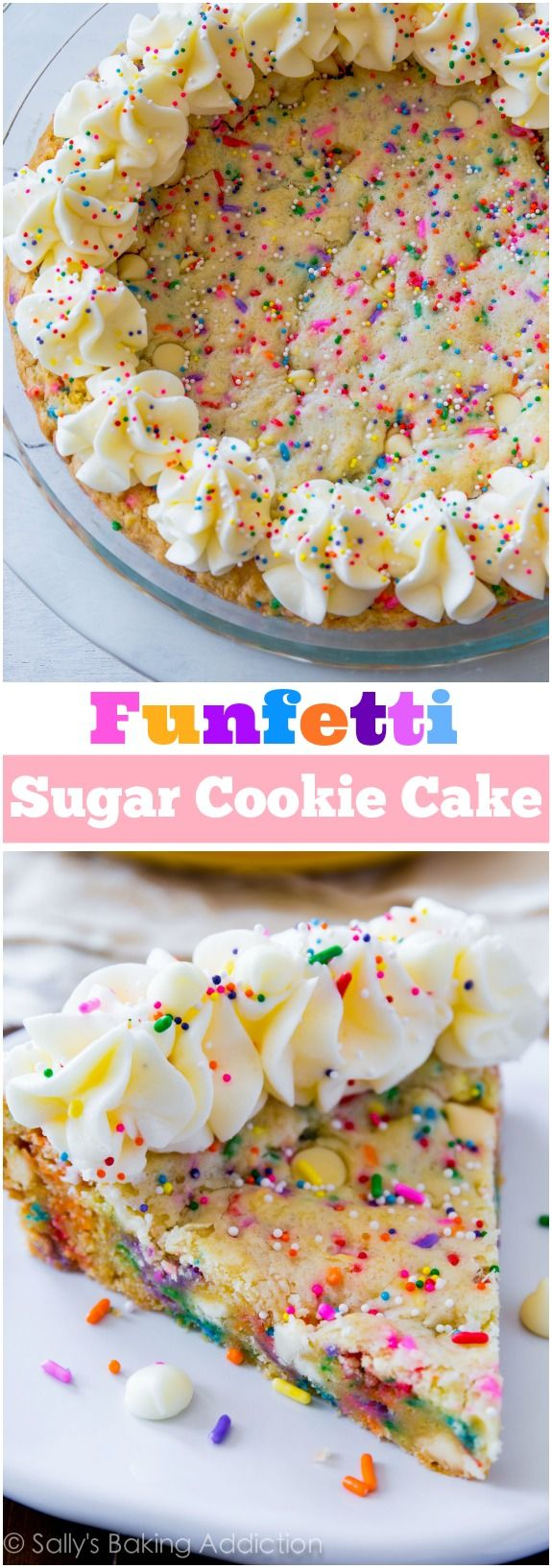 Sally's Baking Addiction Funfetti Sugar Cookie Cake - soft, chewy, thick, and loaded with sprinkles and white chocolate chips.
