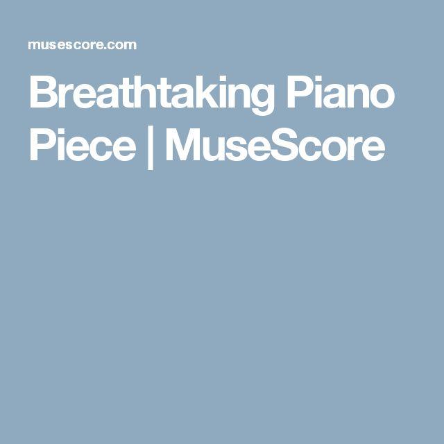 Breathtaking Piano Piece   MuseScore