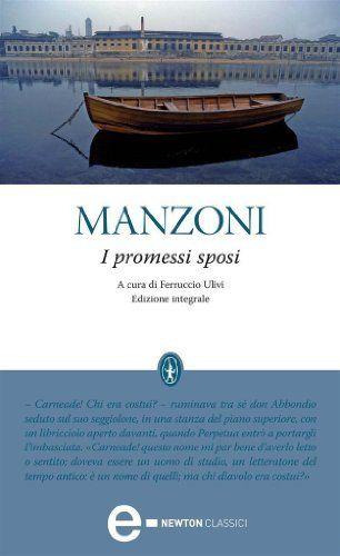 I promessi sposi (eNewton Classici) di Alessandro Manzoni, http://www.amazon.it/dp/B0062ZBG4Q/ref=cm_sw_r_pi_dp_88B8ub09ZNB75