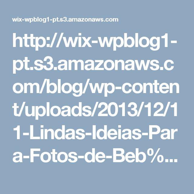 http://wix-wpblog1-pt.s3.amazonaws.com/blog/wp-content/uploads/2013/12/11-Lindas-Ideias-Para-Fotos-de-Beb%C3%AAs-02.jpg