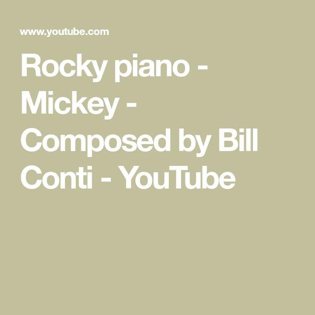 Rocky piano - Mickey - Composed by Bill Conti - YouTube