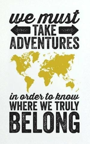 """""""We must take adventures, in order to know where we truly belong"""". Why not get out of your comfort zone this year and explore the world? This print is available in the Etsy shop The Oyster's Pearl.  Go check it out! :) by proteamundi"""