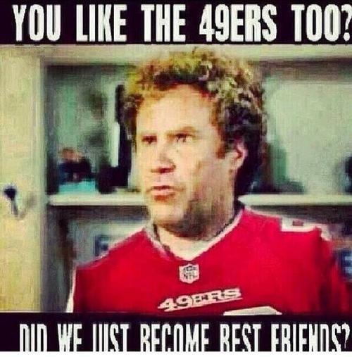 All my 49er Best Friends
