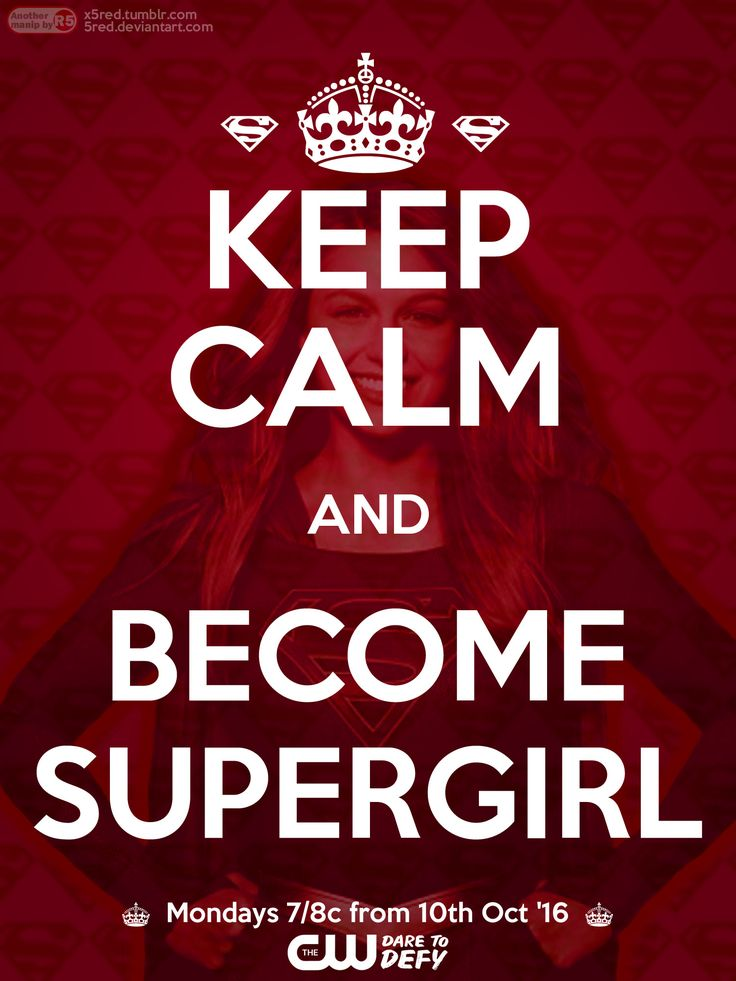 Keep Calm and Become #Supergirl