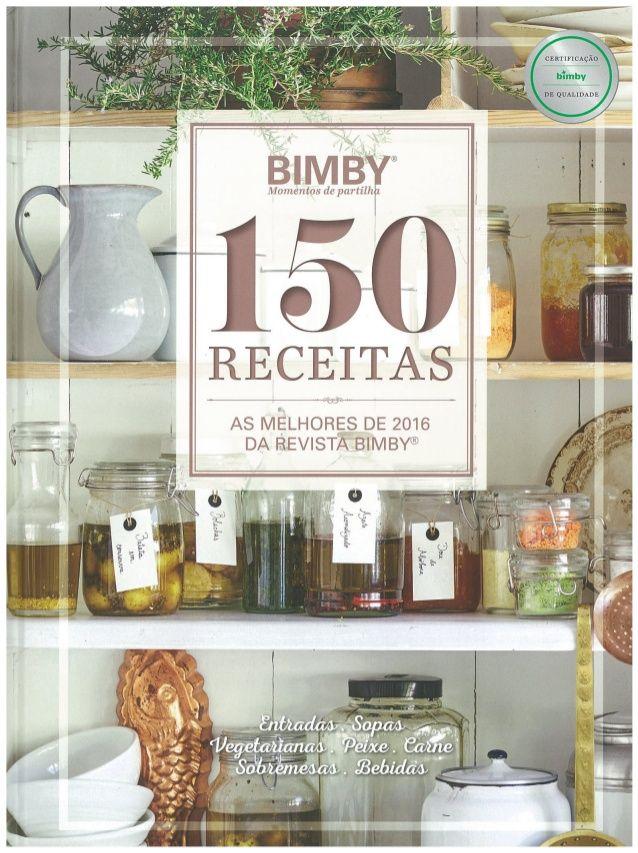 150 Receitas – Melhor de 2016 da Revista Bimby   – Bimby