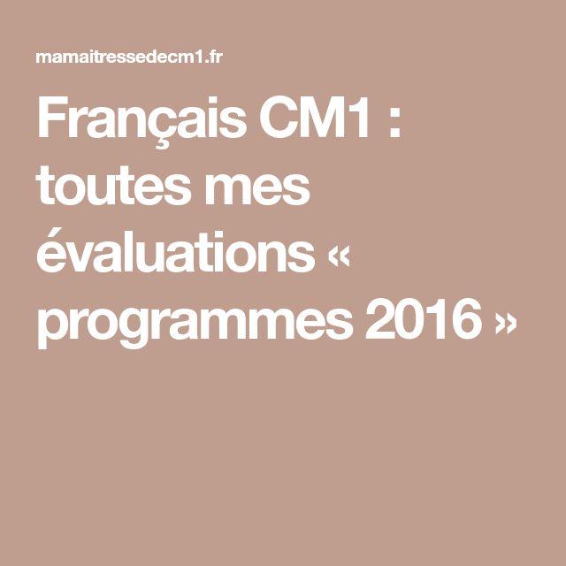 Français CM1 : toutes mes évaluations « programmes 2016 »