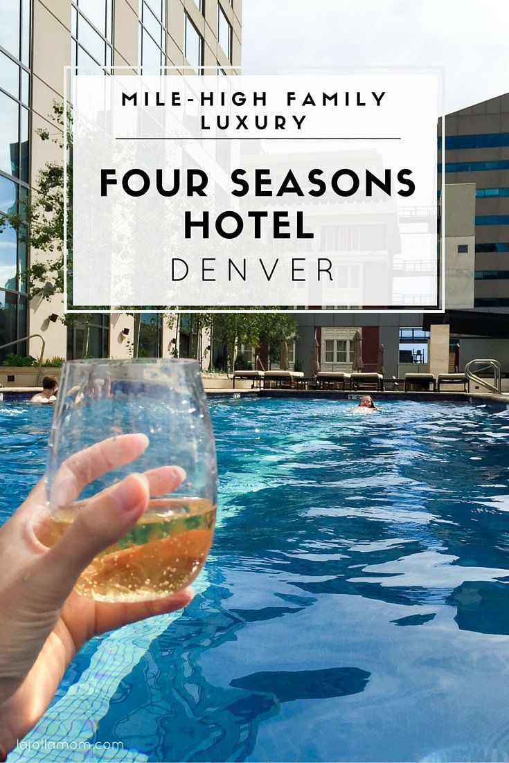 Mile high family luxury at four seasons hotel denver