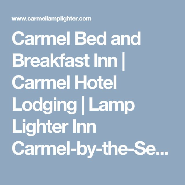 Carmel Bed and Breakfast Inn | Carmel Hotel Lodging | Lamp Lighter Inn Carmel-by-the-Sea CA