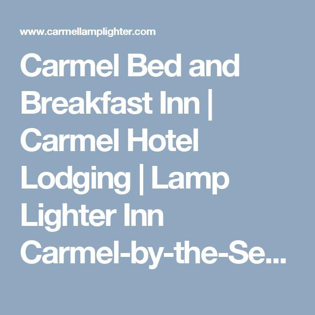 Carmel Bed and Breakfast Inn   Carmel Hotel Lodging   Lamp Lighter Inn Carmel-by-the-Sea CA