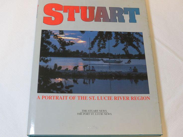 Stuart A Portrait of the St. Lucie River Region Hardback book Stuart & PSL News