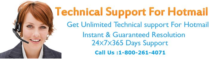 Hotmail Customer Support expert are fully gifted and master experts.We will give solution to all kind of Hotmail Account problems. We offer magnificiant access for you by our mind blowing specialized bolster people our assistance are assessable all over the place.  Call us toll Free Hotmail Support Phone Number -1-800-261-4071 visit:-http://hotmailsupport.co/